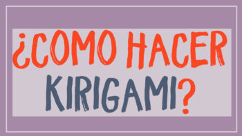 como hacer kirigami