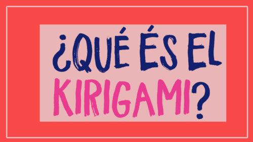 ¿Qué es el kirigami? Definición