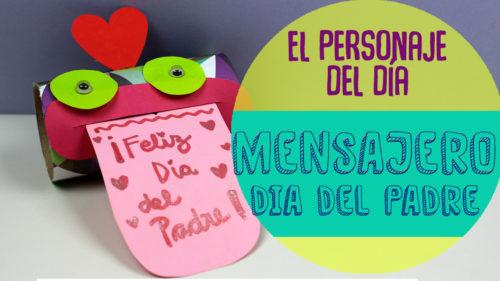 ¡Personaje Mensajero! Un regalo original para el día del padre