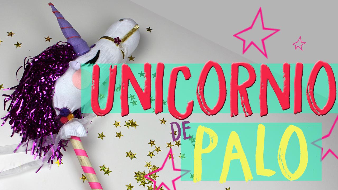 Como Hacer Manualidades De Unicornios Unicornio De Palo