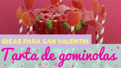 Tarta con chuches para San Valentín