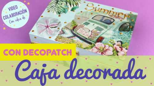 Caja decorada con decopatch