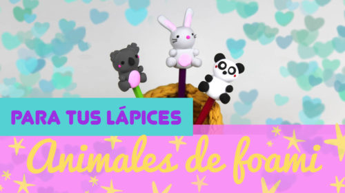 Animales de foami kawaii para decorar lápices